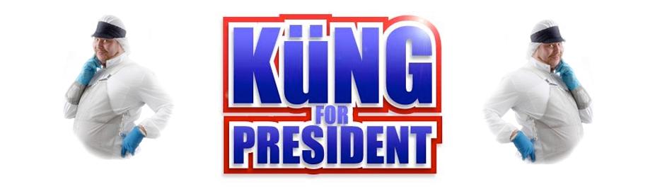 Küng for president!